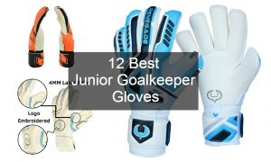 Best Junior Goalkeeper Gloves Review